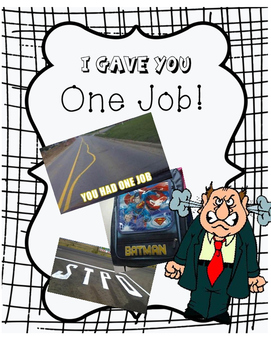 I Gave You One Job Game