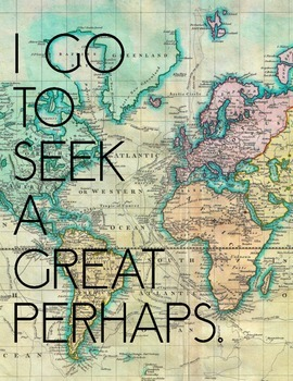 I Go to Seek a Great Perhaps. John Green Quote Printable.