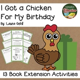 I Got a Chicken for My Birthday 13 Book Extension Activities NO PREP