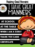 I HAVE GREAT MANNERS