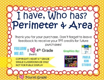 I HAVE WHO HAS: Area & Perimeter  CCSS 3.MD.8 4.MD.3