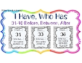 I HAVE, WHO HAS: Numerals 31-40 with BEFORE, AFTER, BETWEE