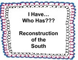 I HAVE, WHO HAS RECONSTRUCTION OF THE SOUTH