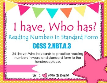 I HAVE WHO HAS:  Reading and Writing Numbers CCSS 2.NBT.A.3