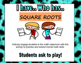 I HAVE WHO HAS- SQUARE ROOTS
