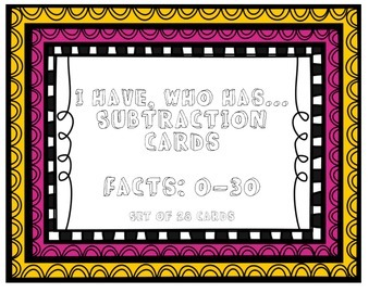 I HAVE, WHO HAS: Subtraction Facts Game