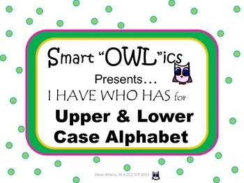 I HAVE WHO HAS game lower and uppercase alphabet letter or sound naming