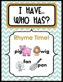 "I HAVE…WHO HAS? ""RHYME TIME!"" CVC words with 3 differentia"