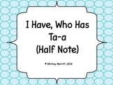I Have Who Has Play Cards: Ta-a (Half Note) Edition