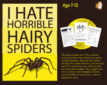 I Hate Horrible Hairy Spiders. Write The Story. (7-11 years)