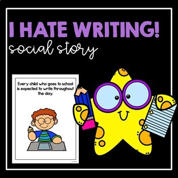 I Hate Writing!- Social Story