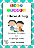 I Have A Bug Easy Reader Patterned Sentences for Beginning Readers