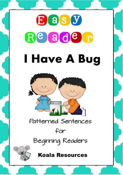 I Have A Bug Easy Reader Patterned Sentences for Beginning