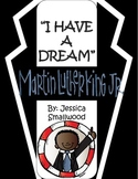 I Have A Dream! Martin Luther King Jr. Reading and Writing PACKET