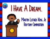 I Have A Dream - Martin Luther King Jr. Rhythm Composition Worksheets