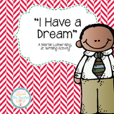 Martin Luther King, Jr. Writing Craftivity {I Have a Dream}