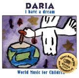 I Have A Dream - Multicultural Children's Music CD by DARIA (Digital)