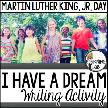 I Have A Dream Writing Activity (Martin Luther King Day)