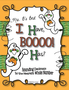 I Have, BOOOO! Has? Rounding Decimals to the Nearest Whole Number