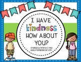 I Have Kindness...How About You?