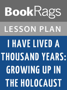 I Have Lived a Thousand Years: Growing Up in the Holocaust