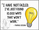 I Have Not Failed ... 10,000 Ways - Thomas Edison Quote -