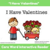 I Have Valentines:  Core Word Practice with Symbolstix