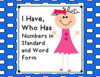 Numbers Standard and Word Form- I Have, Who Has?