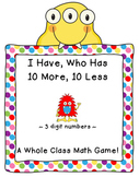 Place Value Game-I Have, Who Has 10 More, 10 Less (3 digit numbers)