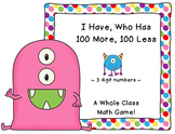 Place Value Game-I Have, Who Has 100 More, 100 Less (3 dig