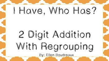 I Have, Who Has? 2 Digit Addition with Regrouping