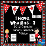I Have, Who Has?  2015 Canadian Federal Election Edition