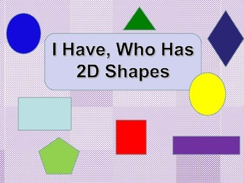I Have, Who Has - 2D Shapes