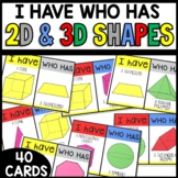 2D and 3D Shapes I HAVE WHO HAS GAME