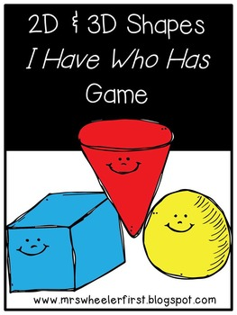 First Grade Geometry:  I Have, Who Has: 2D and 3D Shapes Game