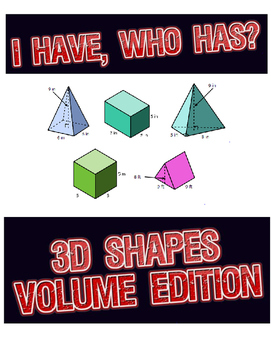 I Have, Who Has 3D Shapes Volume Edition