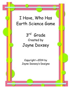 I Have, Who Has 3rd Grade Earth Science Game