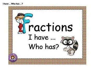 I Have ...Who Has? 4th Grade Fractions
