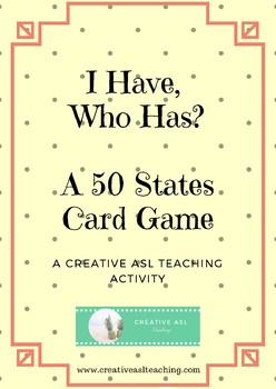 I Have Who Has 50 States Card Game - ASL