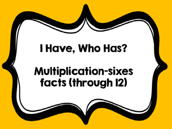 I Have, Who Has 6's Facts (through 12)