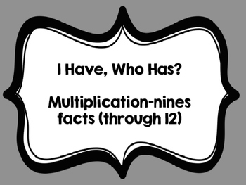 I Have, Who Has 9's Facts (through 12)