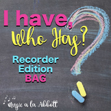 Music: I Have, Who Has?  A BAG Game for the Recorder
