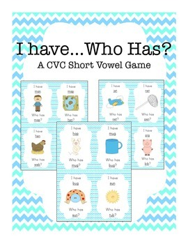 I Have Who Has - A CVC Short Vowel Game