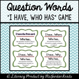 {I Have - Who Has} A Question Word Game for Small Groups