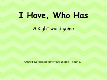 I Have, Who Has - A Sight Word Game
