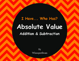 I Have, Who Has: Absolute Value - Addition & Subtraction