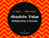 I Have, Who Has: Absolute Value - Multiplication & Division