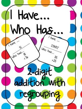 I Have, Who Has, Add 2-digit Numbers with Regrouping