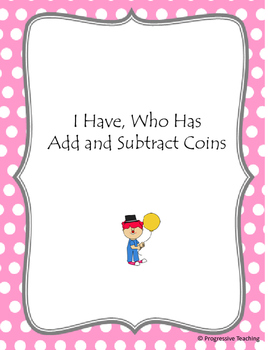 I Have, Who Has Add and Subtract Coins