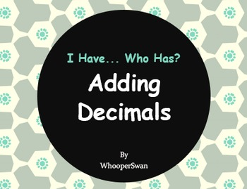 I Have, Who Has - Adding Decimals